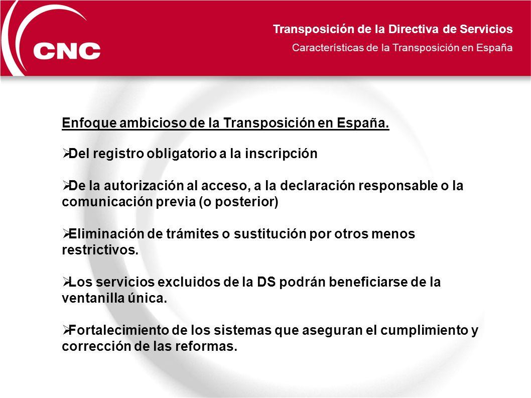 Transposición de la Directiva de Servicios Características de la Transposición en España Enfoque ambicioso de la Transposición en España.