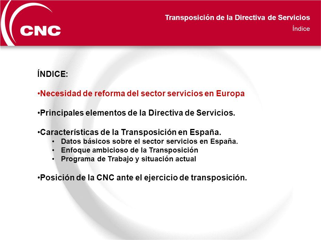 Transposición de la Directiva de Servicios Índice ÍNDICE: Necesidad de reforma del sector servicios en Europa Principales elementos de la Directiva de Servicios.