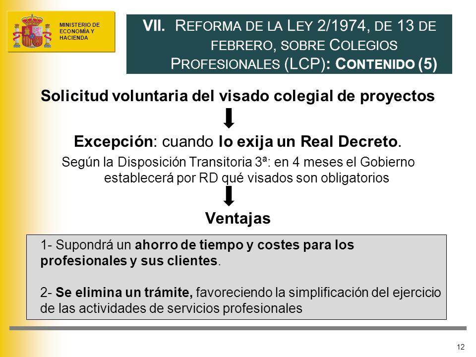 MINISTERIO DE ECONOMÍA Y HACIENDA Solicitud voluntaria del visado colegial de proyectos Excepción: cuando lo exija un Real Decreto. Según la Disposici