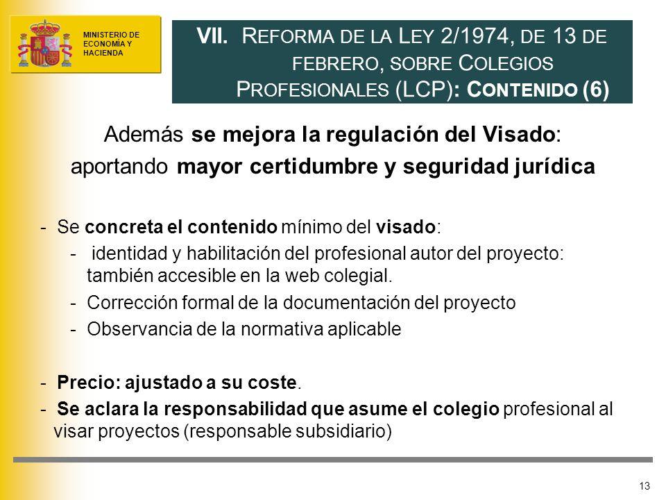 MINISTERIO DE ECONOMÍA Y HACIENDA Además se mejora la regulación del Visado: aportando mayor certidumbre y seguridad jurídica -Se concreta el contenid
