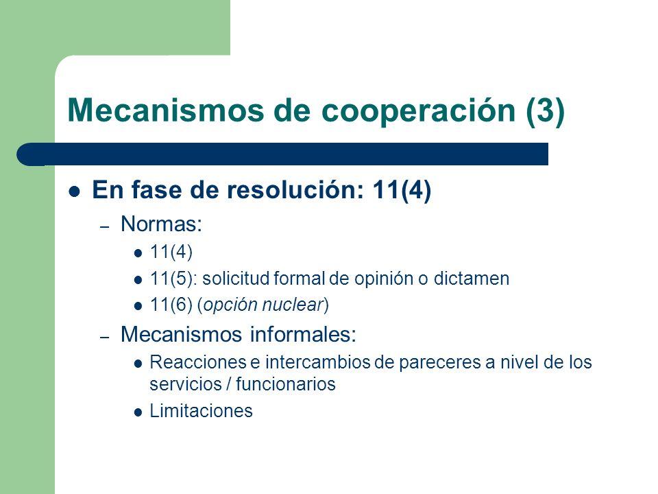 Mecanismos de cooperación (3) En fase de resolución: 11(4) – Normas: 11(4) 11(5): solicitud formal de opinión o dictamen 11(6) (opción nuclear) – Meca