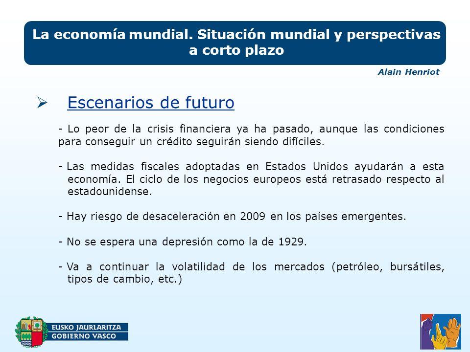 Escenarios de futuro La economía mundial. Situación mundial y perspectivas a corto plazo -Lo peor de la crisis financiera ya ha pasado, aunque las con
