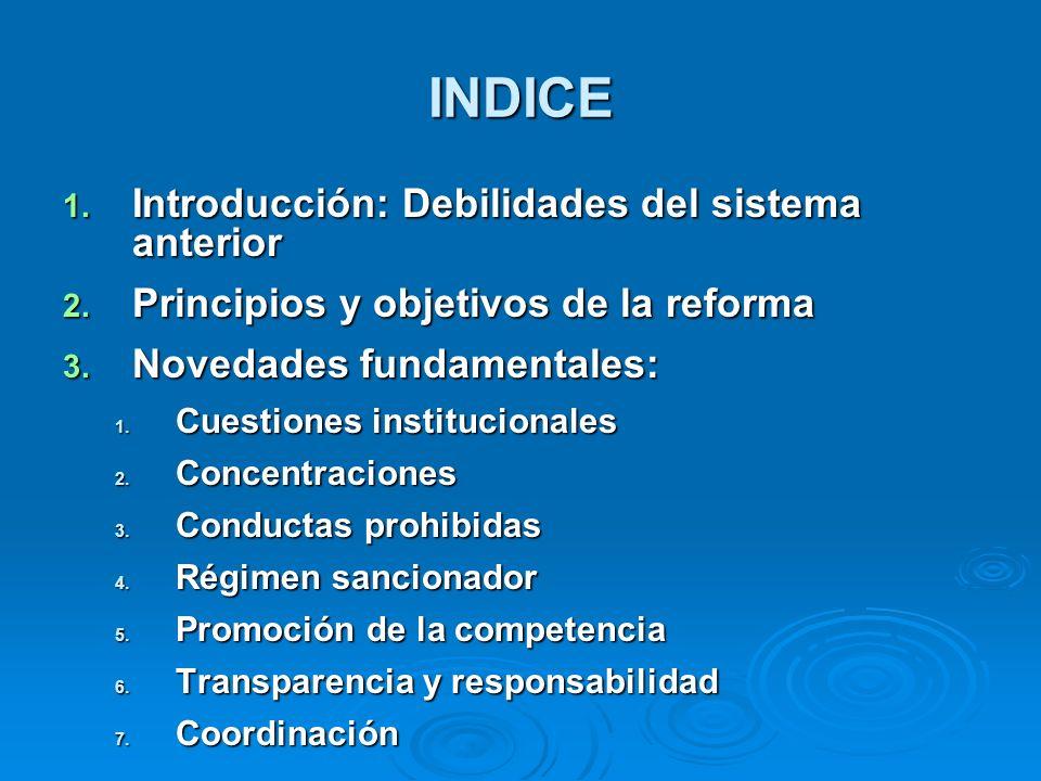 INDICE 1. Introducción: Debilidades del sistema anterior 2. Principios y objetivos de la reforma 3. Novedades fundamentales: 1. Cuestiones institucion