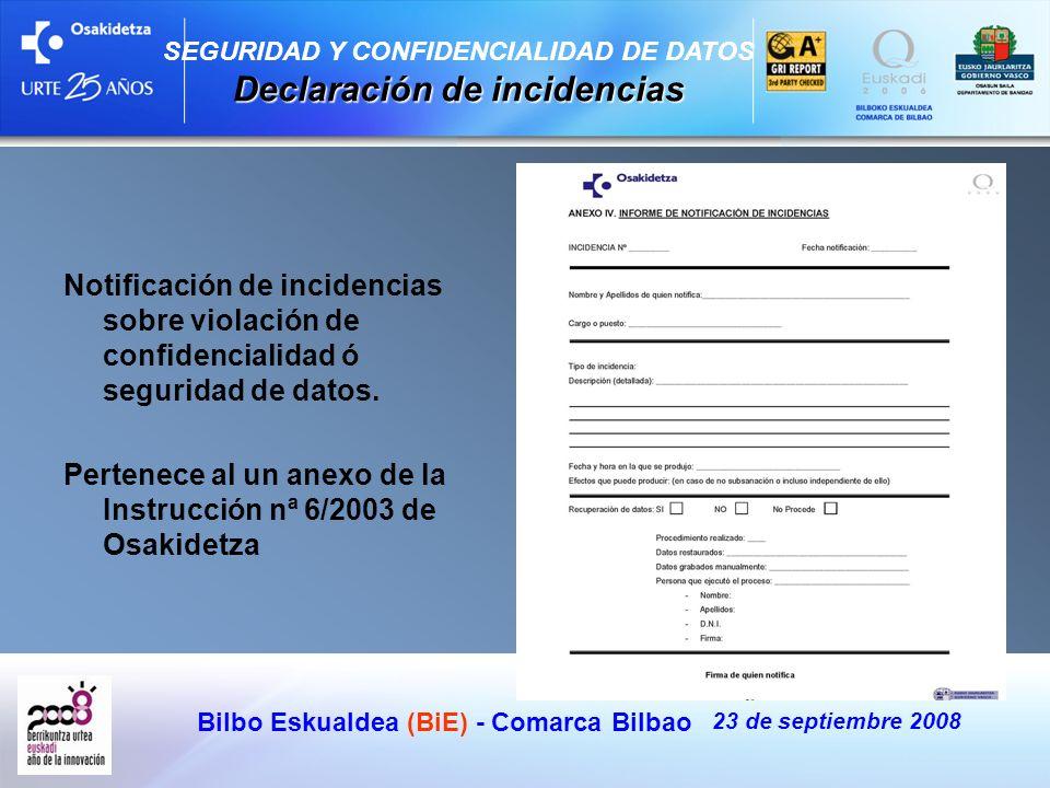 Bilbo Eskualdea (BiE) - Comarca Bilbao 23 de septiembre 2008 Notificación de incidencias sobre violación de confidencialidad ó seguridad de datos. Per