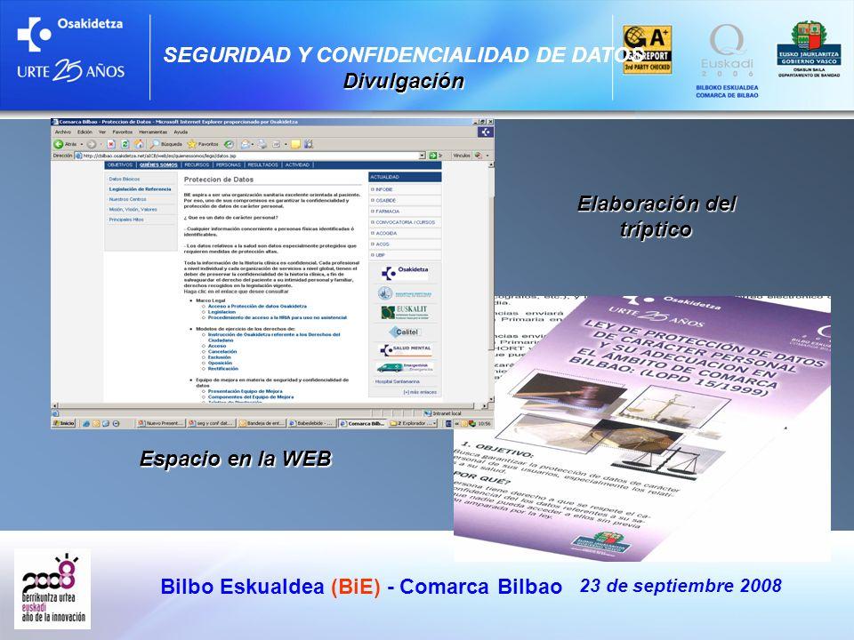 Elaboración del tríptico Bilbo Eskualdea (BiE) - Comarca Bilbao 23 de septiembre 2008 Divulgación SEGURIDAD Y CONFIDENCIALIDAD DE DATOS Divulgación Es