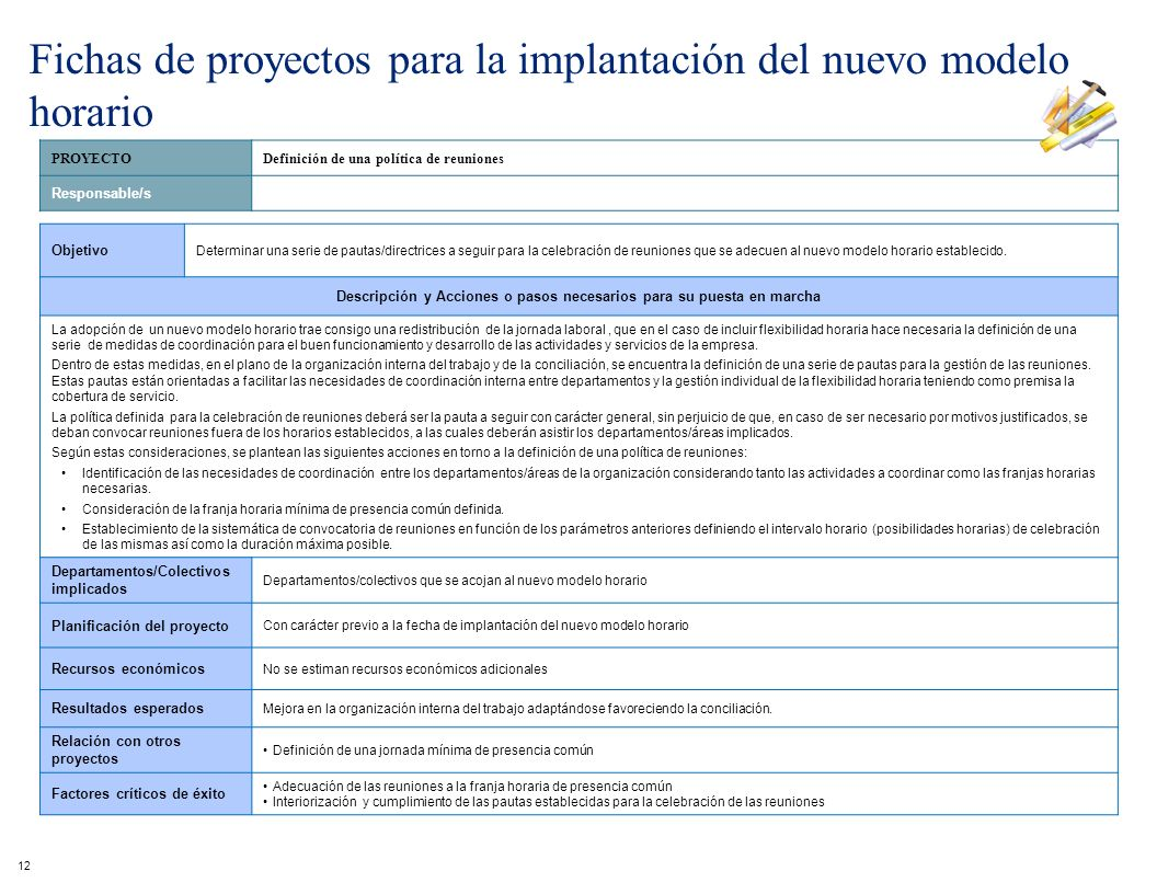 PROYECTODefinición de una política de reuniones Responsable/s Objetivo Determinar una serie de pautas/directrices a seguir para la celebración de reun
