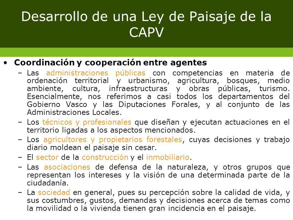 Desarrollo de una Ley de Paisaje de la CAPV Coordinación y cooperación entre agentes –Las administraciones públicas con competencias en materia de ord