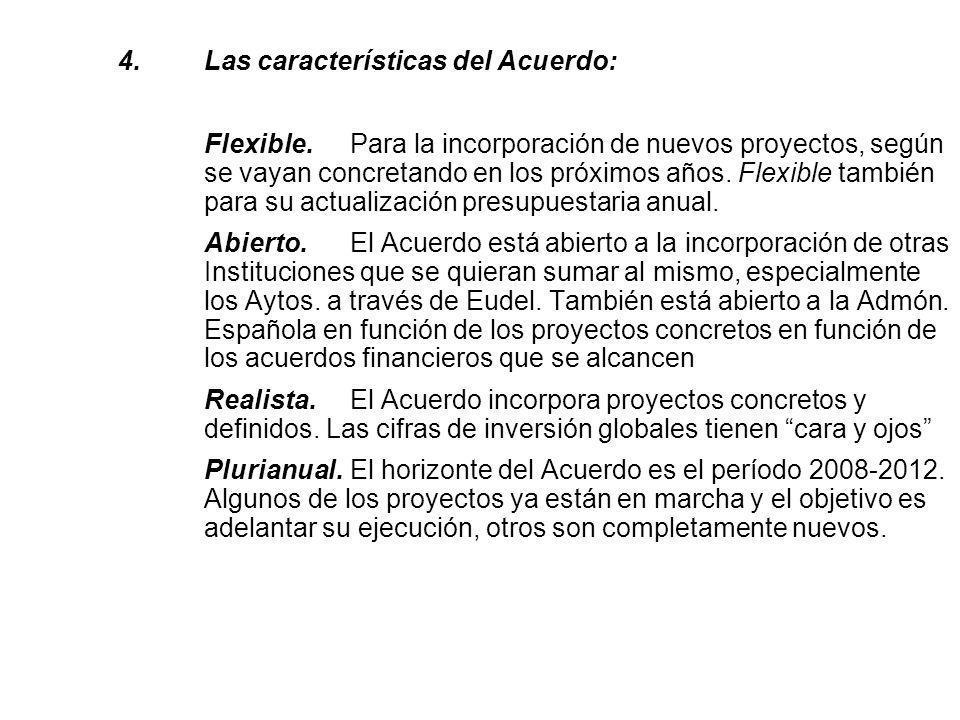 4.Las características del Acuerdo: Flexible.