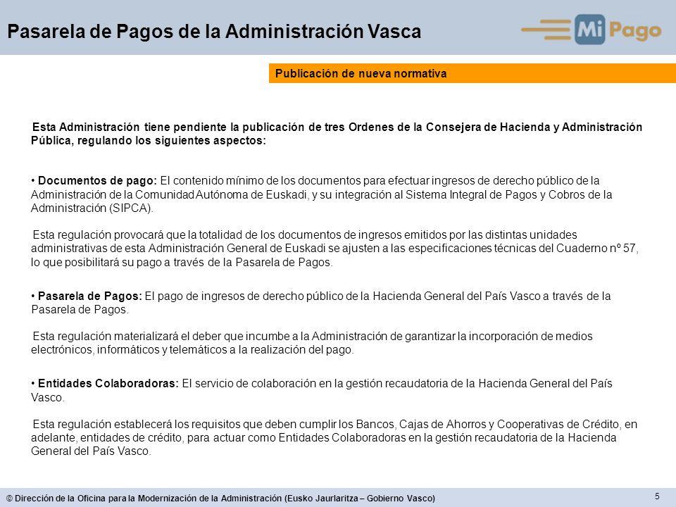 16 © Dirección de la Oficina para la Modernización de la Administración (Eusko Jaurlaritza – Gobierno Vasco) Pasarela de Pagos de la Administración Vasca Funcionalidades de la versión 2 DEMO