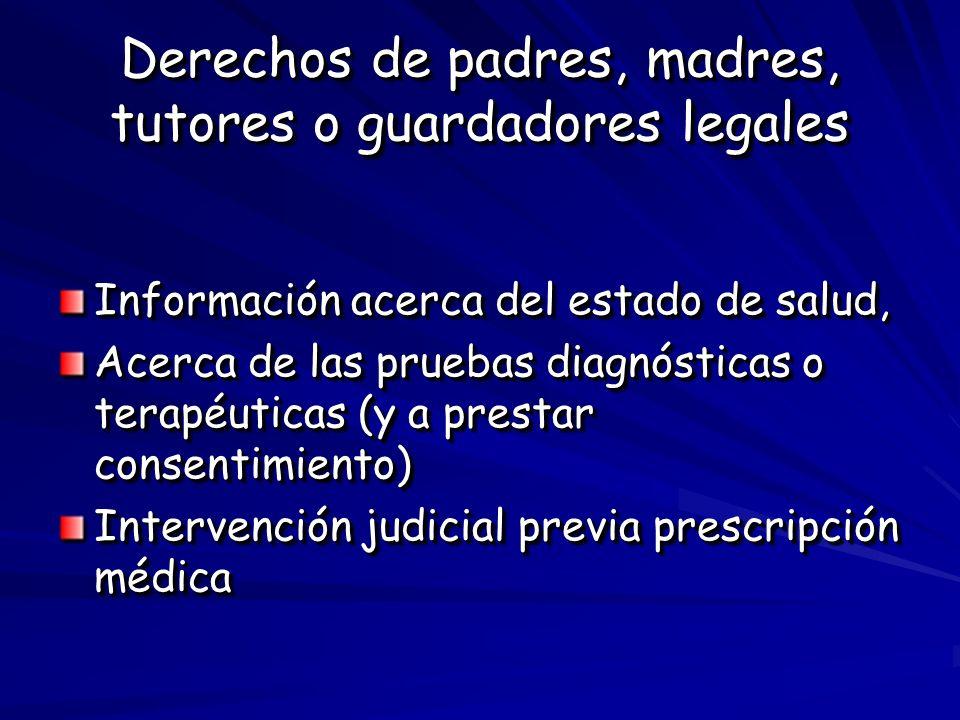 Derechos de padres, madres, tutores o guardadores legales Información acerca del estado de salud, Acerca de las pruebas diagnósticas o terapéuticas (y