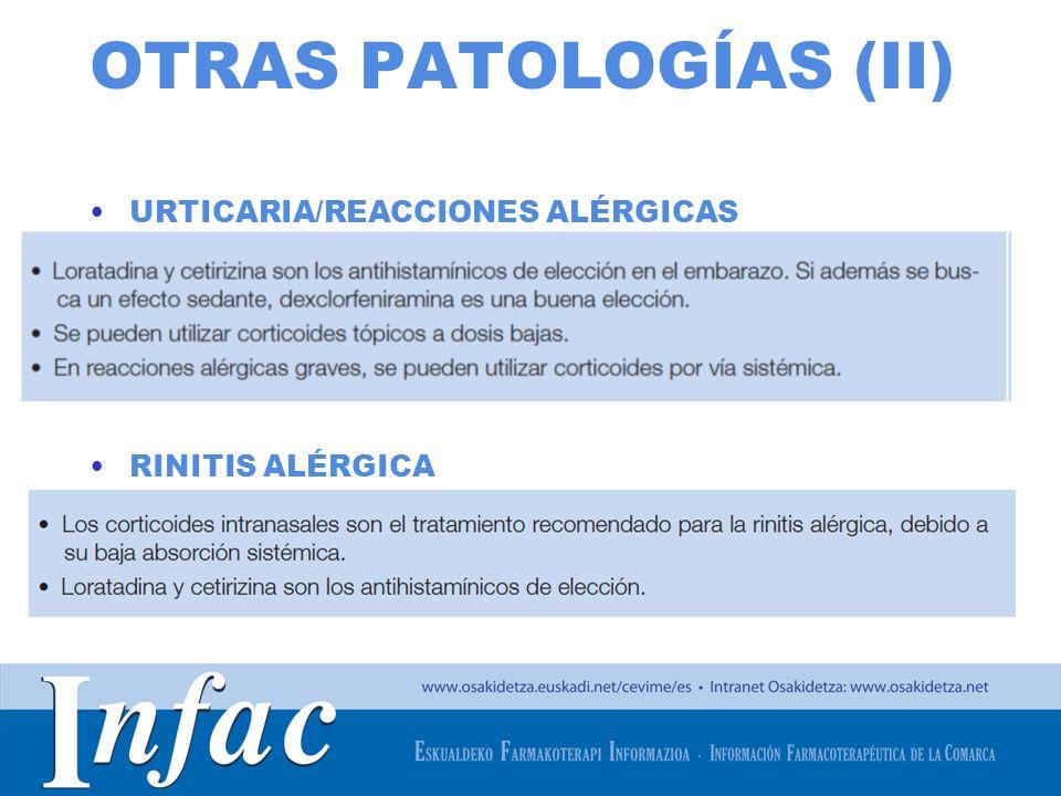 http://www.osakidetza.euskadi.net OTRAS PATOLOGÍAS (II) URTICARIA/REACCIONES ALÉRGICAS RINITIS ALÉRGICA