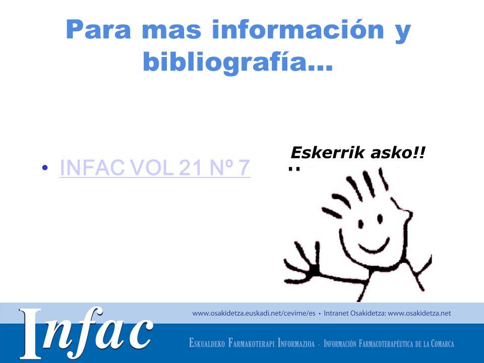 http://www.osakidetza.euskadi.net Para mas información y bibliografía… INFAC VOL 21 Nº 7 Eskerrik asko!!
