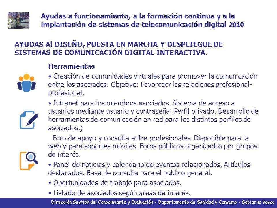 Dirección Gestión del Conocimiento y Evaluación - Departamento de Sanidad y Consumo - Gobierno Vasco Herramientas Creación de comunidades virtuales pa