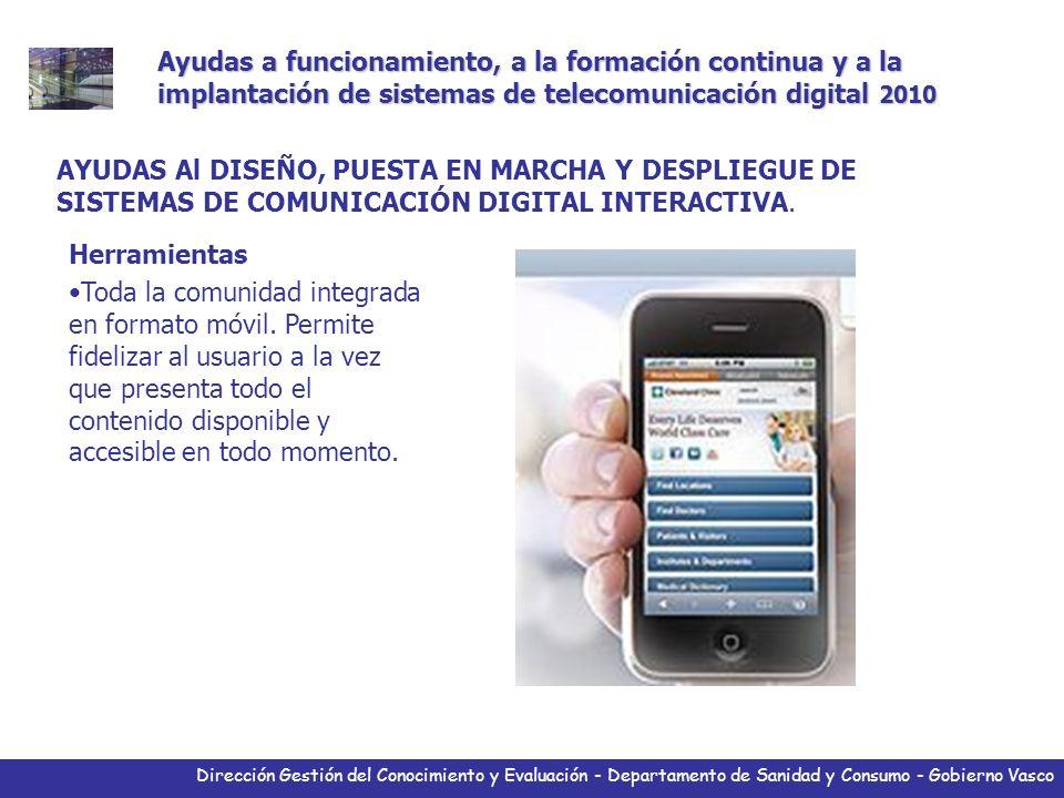 Dirección Gestión del Conocimiento y Evaluación - Departamento de Sanidad y Consumo - Gobierno Vasco Herramientas Toda la comunidad integrada en forma