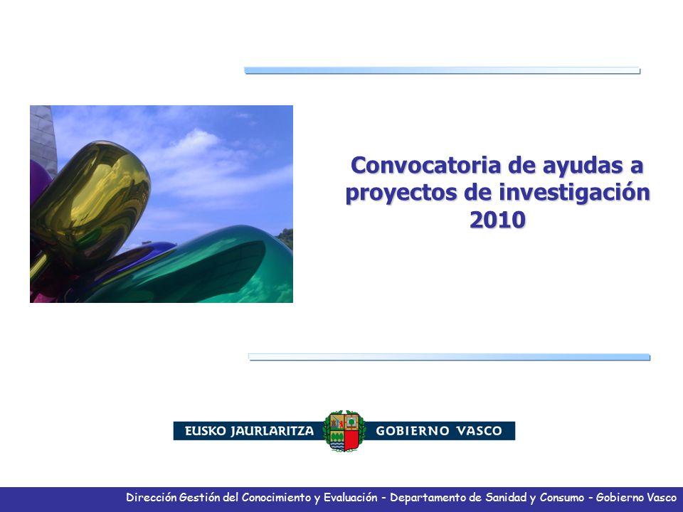 Dirección Gestión del Conocimiento y Evaluación - Departamento de Sanidad y Consumo - Gobierno Vasco Convocatoria de ayudas a proyectos de investigaci
