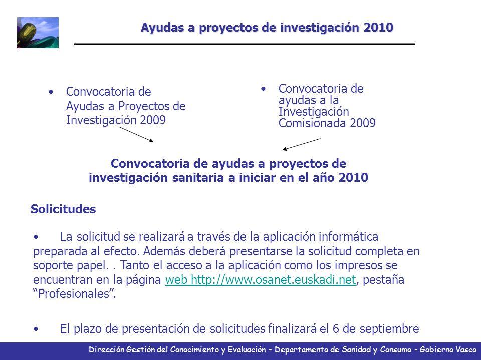 Dirección Gestión del Conocimiento y Evaluación - Departamento de Sanidad y Consumo - Gobierno Vasco Ayudas a proyectos de investigación 2010 Convocat