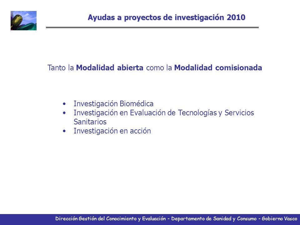 Dirección Gestión del Conocimiento y Evaluación - Departamento de Sanidad y Consumo - Gobierno Vasco Ayudas a proyectos de investigación 2010 Tanto la