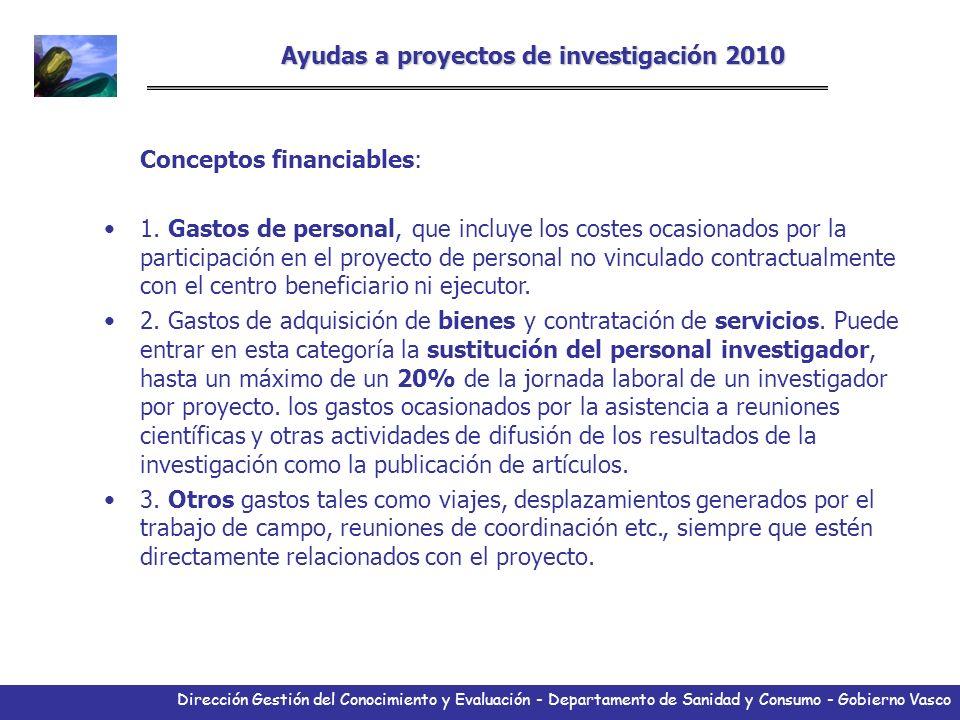 Dirección Gestión del Conocimiento y Evaluación - Departamento de Sanidad y Consumo - Gobierno Vasco Ayudas a proyectos de investigación 2010 Concepto