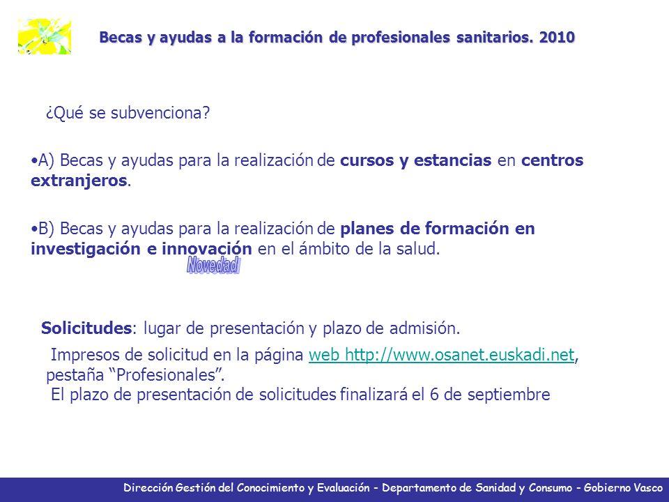 Dirección Gestión del Conocimiento y Evaluación - Departamento de Sanidad y Consumo - Gobierno Vasco Becas y ayudas a la formación de profesionales sa