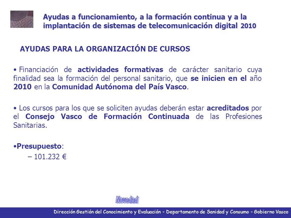 Dirección Gestión del Conocimiento y Evaluación - Departamento de Sanidad y Consumo - Gobierno Vasco Herramientas Toda la comunidad integrada en formato móvil.