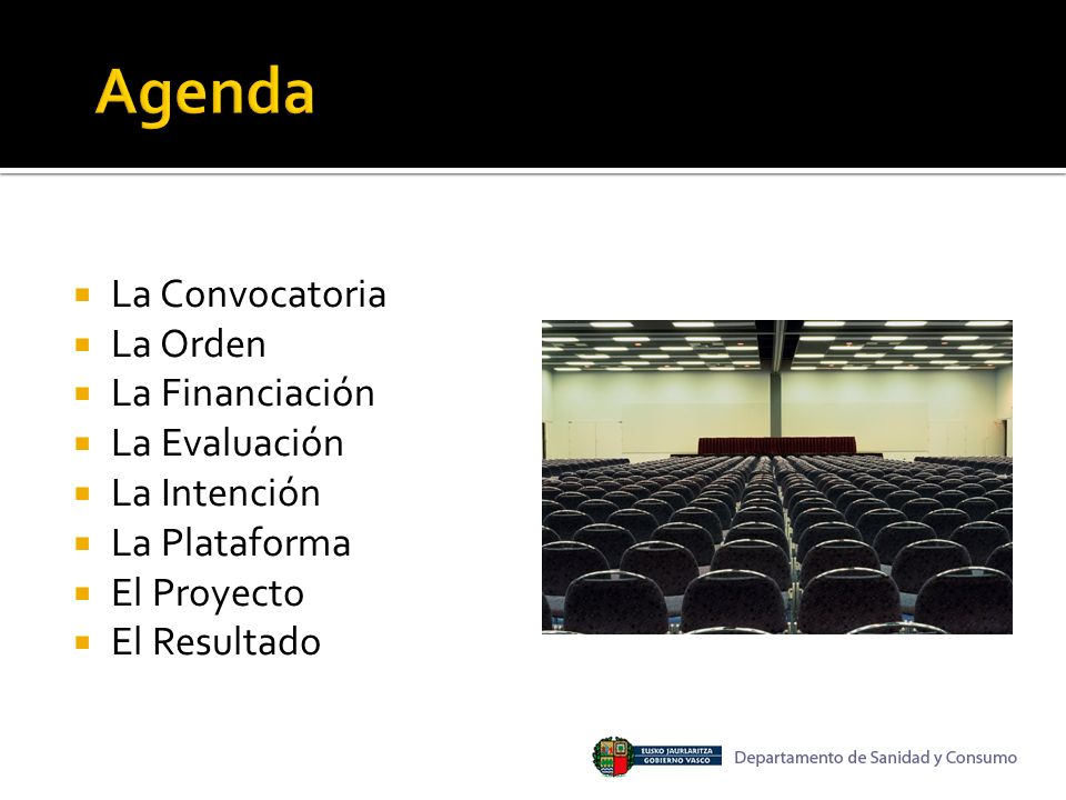 Agenda La Convocatoria La Orden La Financiación La Evaluación La Intención La Plataforma El Proyecto El Resultado