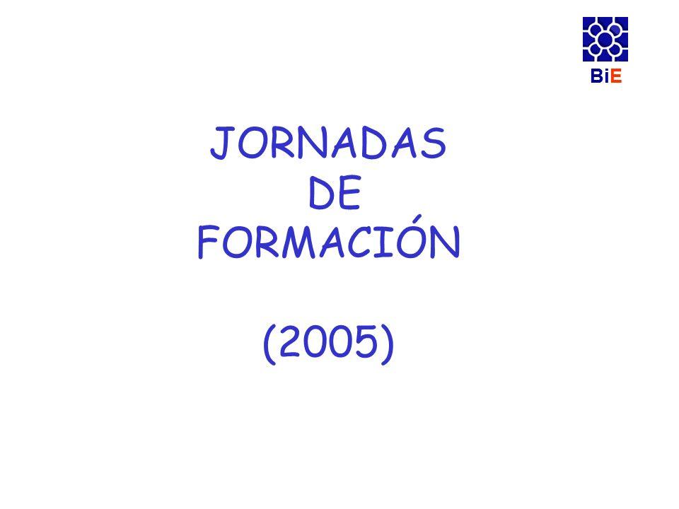 BiE JORNADAS DE FORMACIÓN (2005) BiE