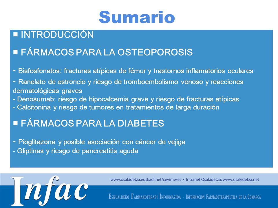 http://www.osakidetza.euskadi.net Sumario INTRODUCCIÓN FÁRMACOS PARA LA OSTEOPOROSIS - Bisfosfonatos: fracturas atípicas de fémur y trastornos inflama