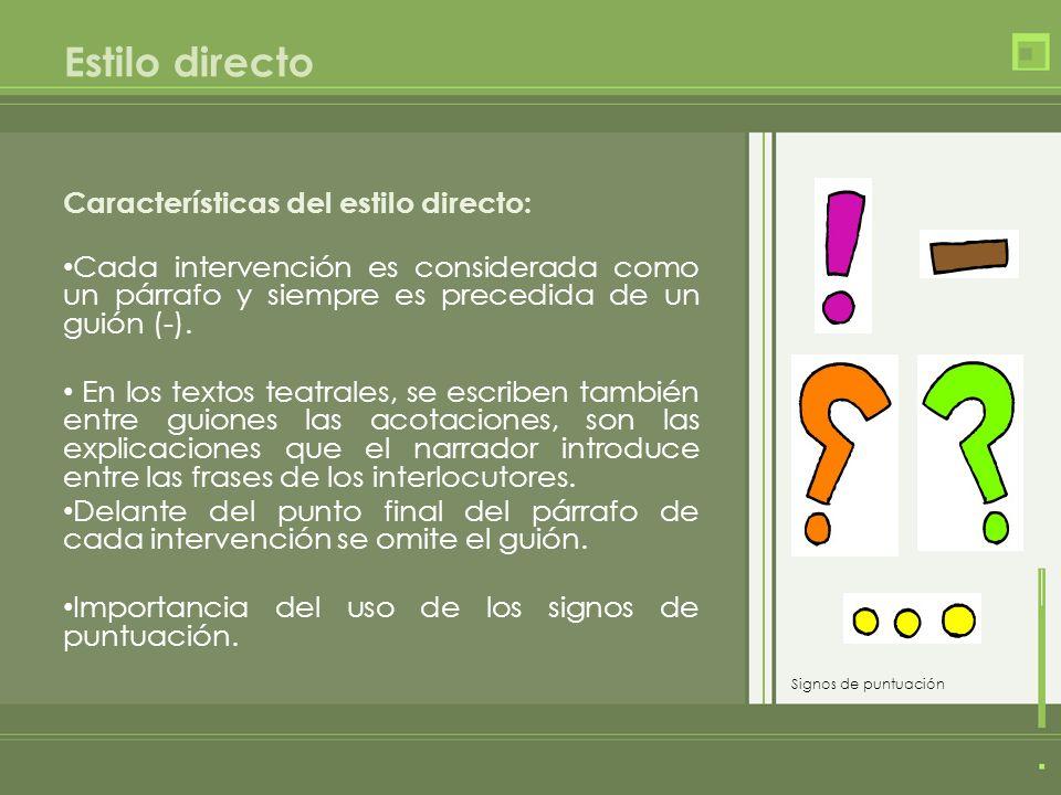 Estilo indirecto Características del estilo indirecto: Uso de oraciones subordinadas.
