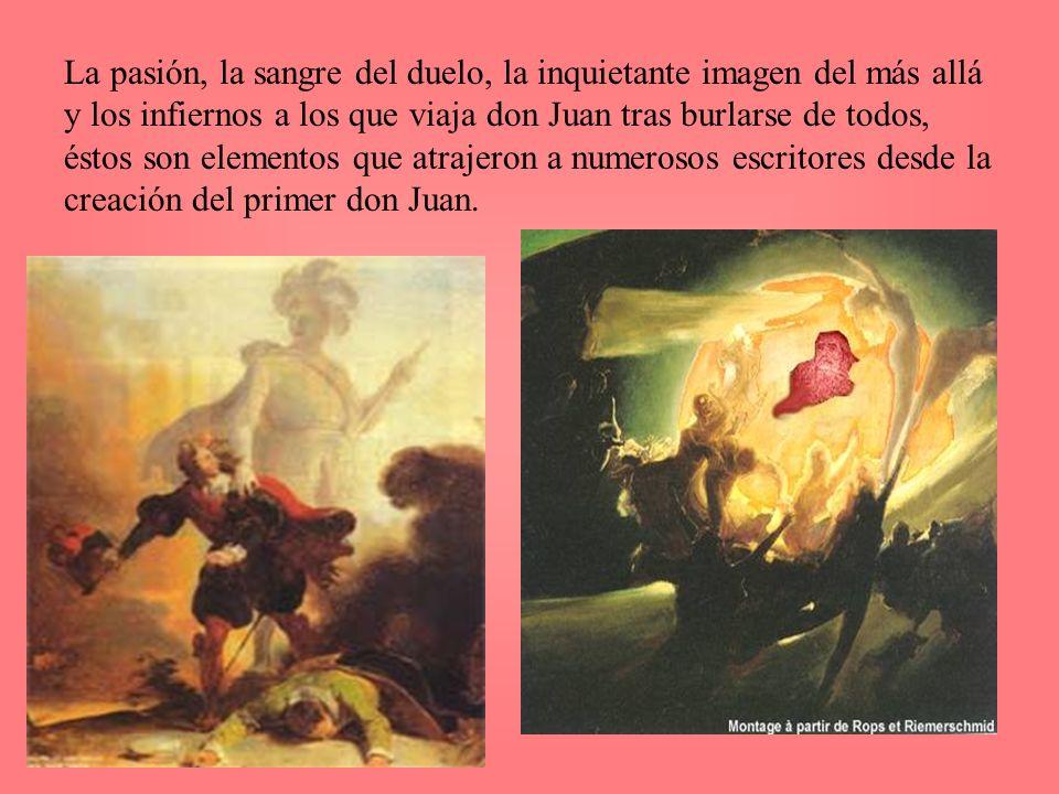 La pasión, la sangre del duelo, la inquietante imagen del más allá y los infiernos a los que viaja don Juan tras burlarse de todos, éstos son elemento