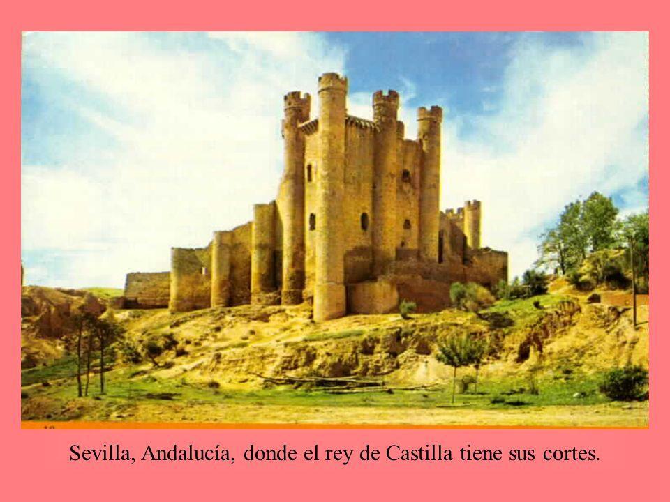 Sevilla, Andalucía, donde el rey de Castilla tiene sus cortes.