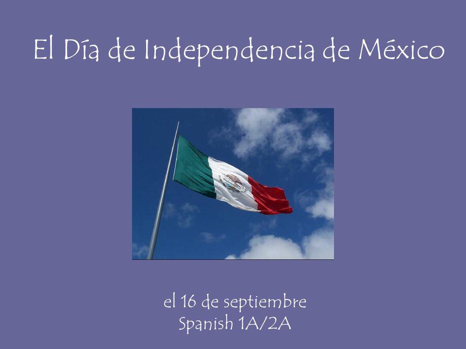 El Día de Independencia de México el 16 de septiembre Spanish 1A/2A