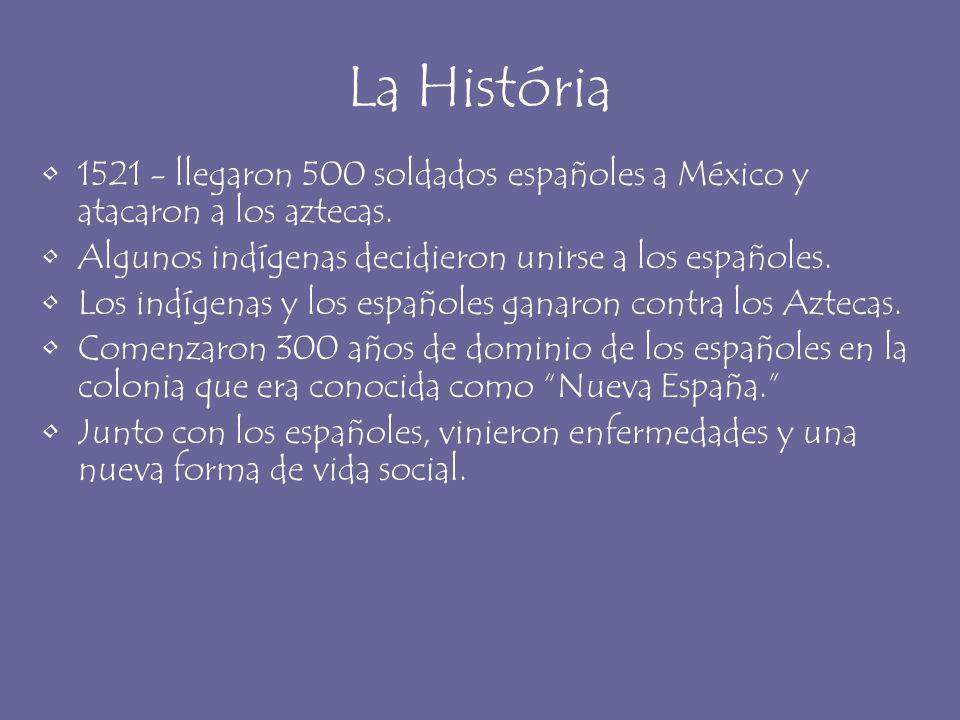 La História 1521 - llegaron 500 soldados españoles a México y atacaron a los aztecas. Algunos indígenas decidieron unirse a los españoles. Los indígen