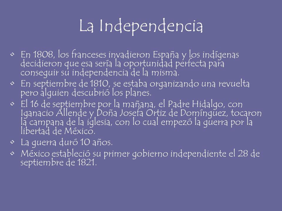 La Independencia En 1808, los franceses invadieron España y los indígenas decidieron que esa sería la oportunidad perfecta para conseguir su independe