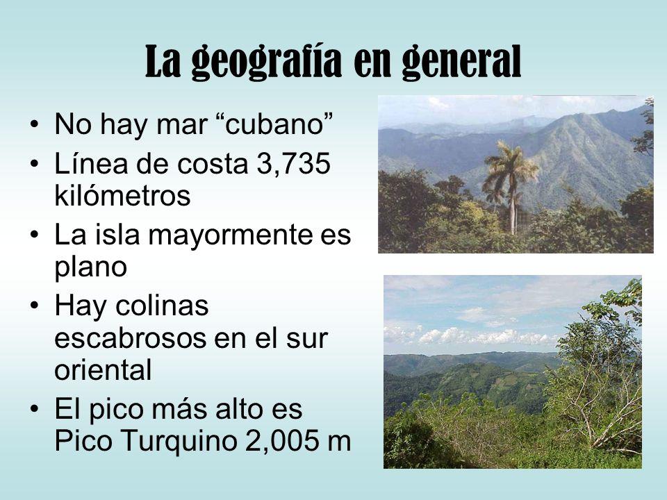 La geografía en general No hay mar cubano Línea de costa 3,735 kilómetros La isla mayormente es plano Hay colinas escabrosos en el sur oriental El pic