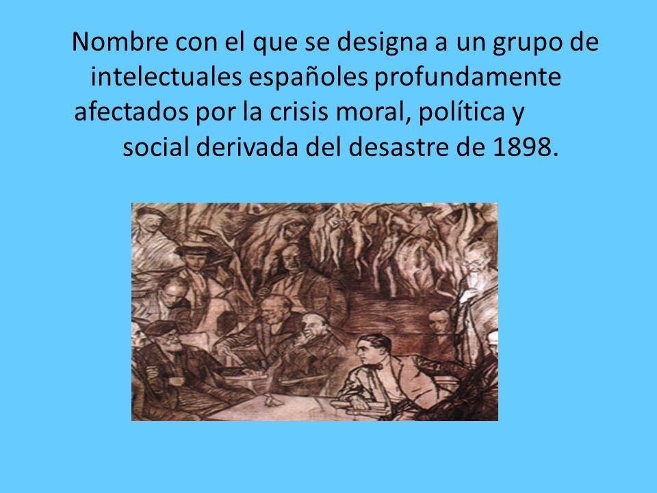 Nombre con el que se designa a un grupo de intelectuales españoles profundamente afectados por la crisis moral, política y social derivada del desastr