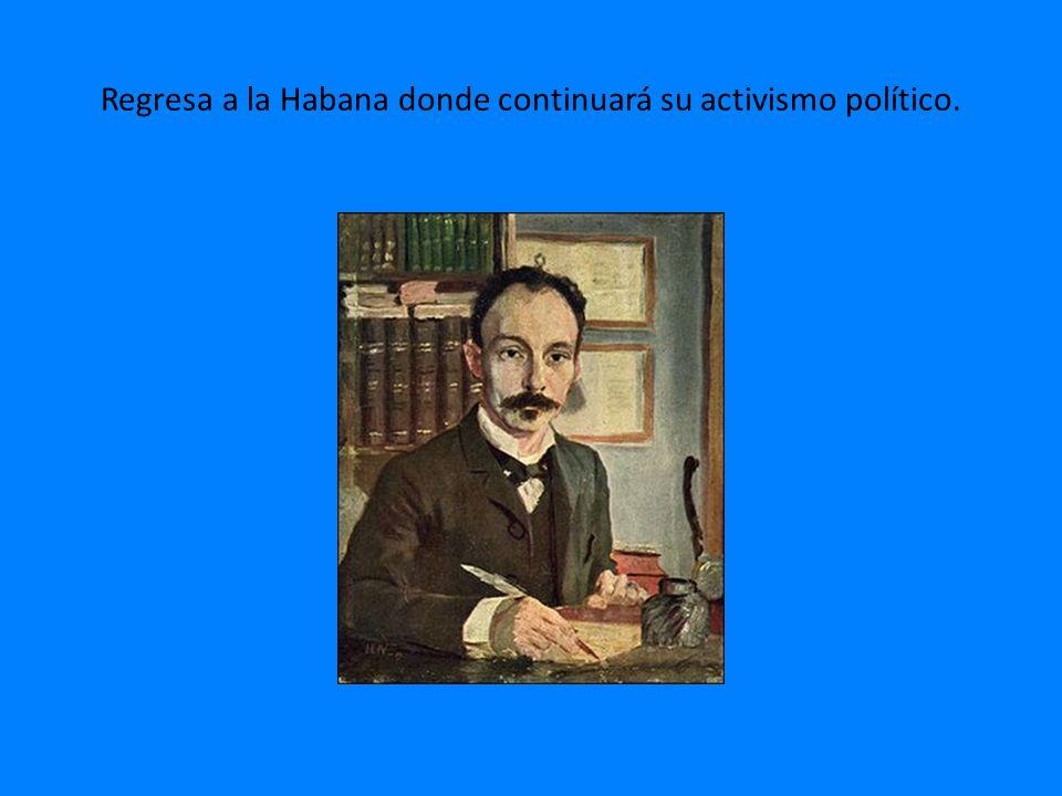 Regresa a la Habana donde continuará su activismo político.