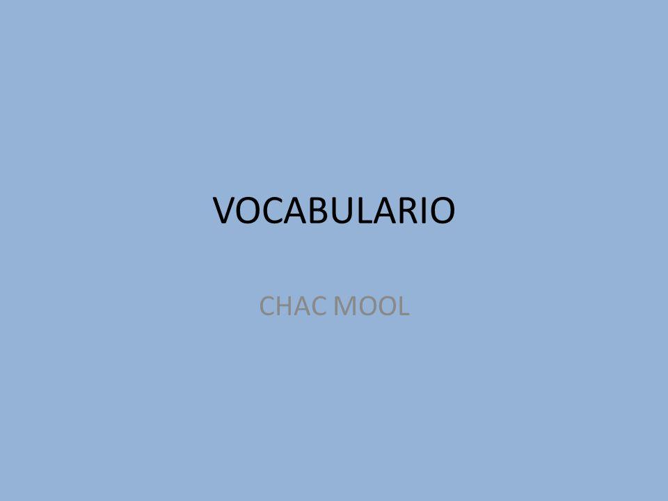 VOCABULARIO CHAC MOOL
