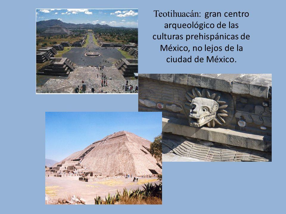 Teotihuacán: gran centro arqueológico de las culturas prehispánicas de México, no lejos de la ciudad de México.