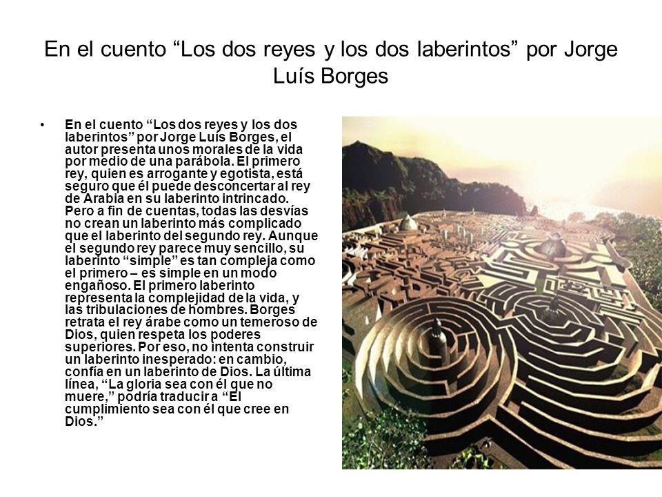 En el cuento Los dos reyes y los dos laberintos por Jorge Luís Borges En el cuento Los dos reyes y los dos laberintos por Jorge Luís Borges, el autor
