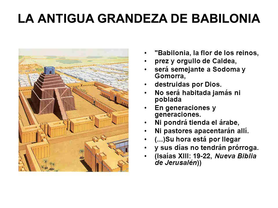 LA ANTIGUA GRANDEZA DE BABILONIA