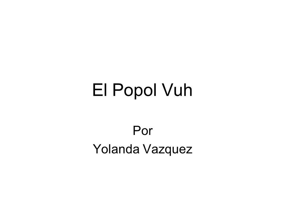 El Popol Vuh Por Yolanda Vazquez