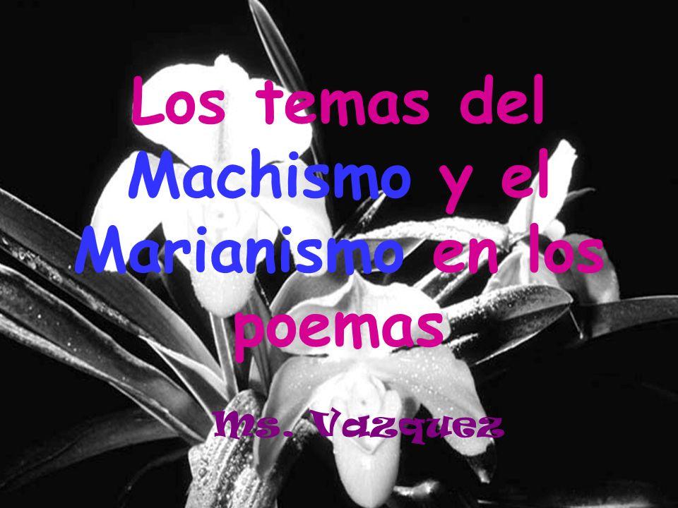 Los temas del Machismo y el Marianismo en los poemas Ms. Vazquez