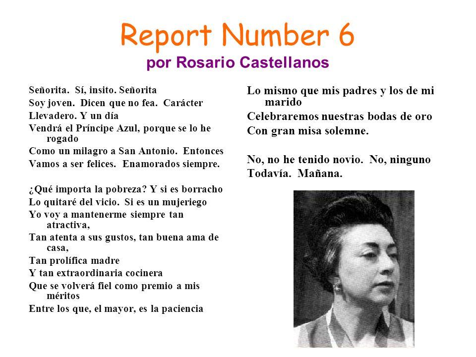 Report Number 6 por Rosario Castellanos Señorita. Sí, insito. Señorita Soy joven. Dicen que no fea. Carácter Llevadero. Y un día Vendrá el Príncipe Az