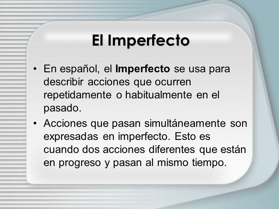 El Imperfecto se usa para :