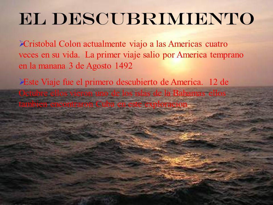 Cristobal Colon actualmente viajo a las Americas cuatro veces en su vida. La primer viaje salio por America temprano en la manana 3 de Agosto 1492 Est