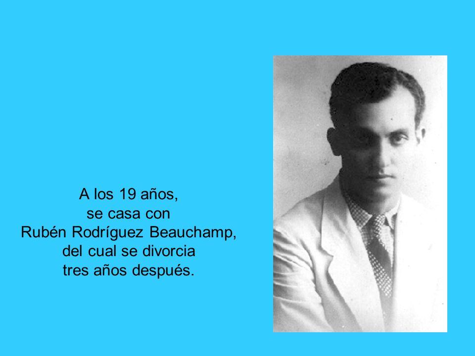 A los 19 años, se casa con Rubén Rodríguez Beauchamp, del cual se divorcia tres años después.