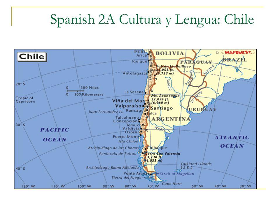 Spanish 2A Cultura y Lengua: Chile