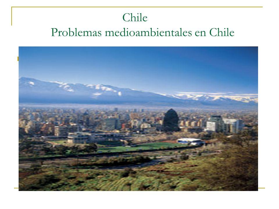 Chile Problemas medioambientales en Chile