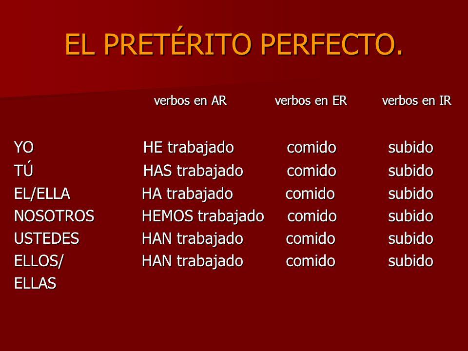EJERCICIOS Di cuál es el verbo en pretérito perfecto de cada oración.