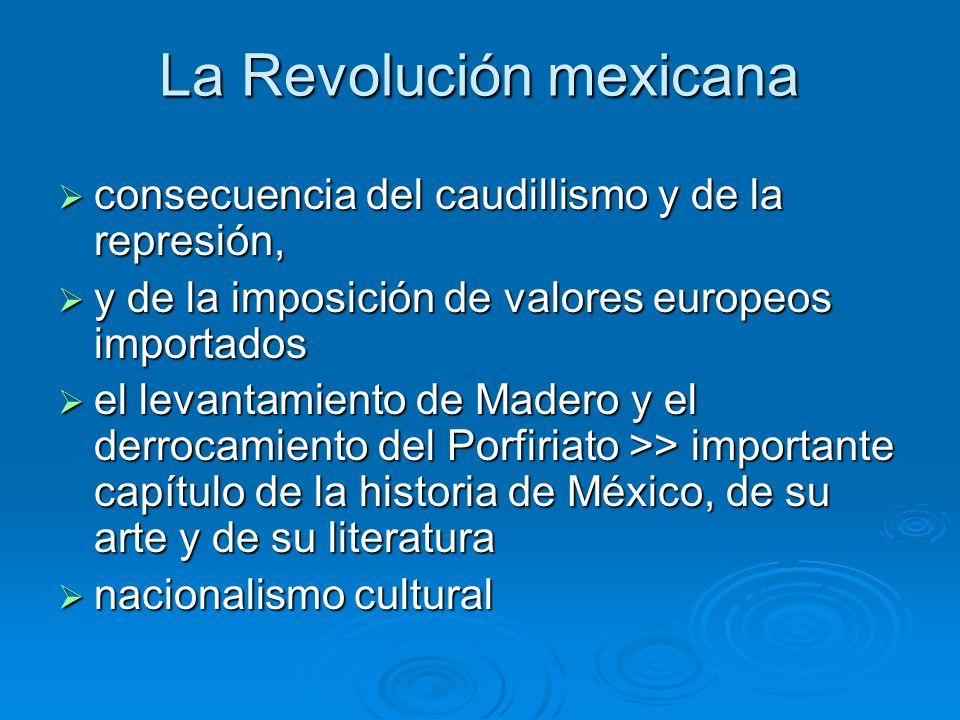 La Revolución mexicana consecuencia del caudillismo y de la represión, consecuencia del caudillismo y de la represión, y de la imposición de valores e